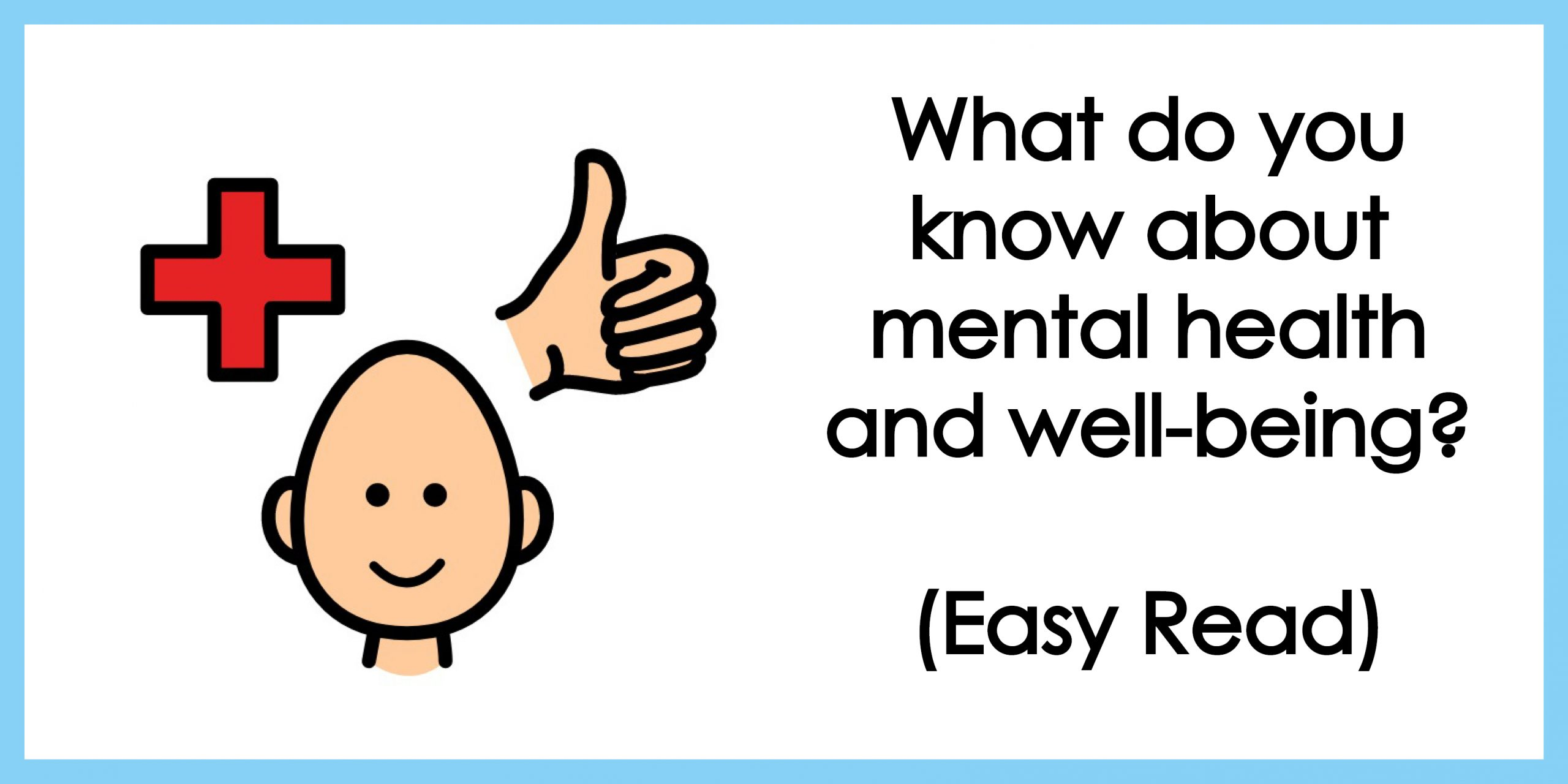 What do you know about mental health and well-being?