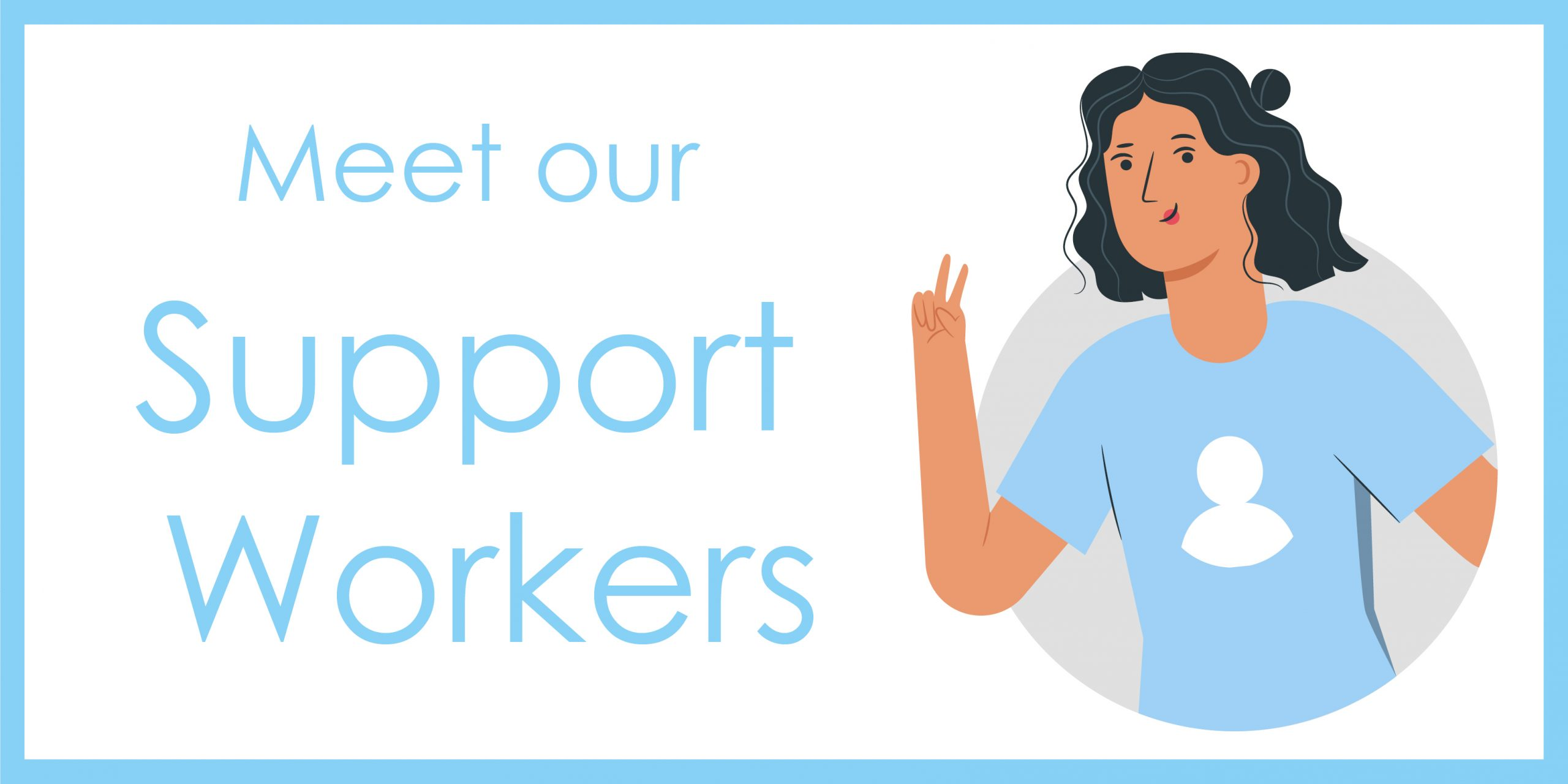 Meet our Support Workers
