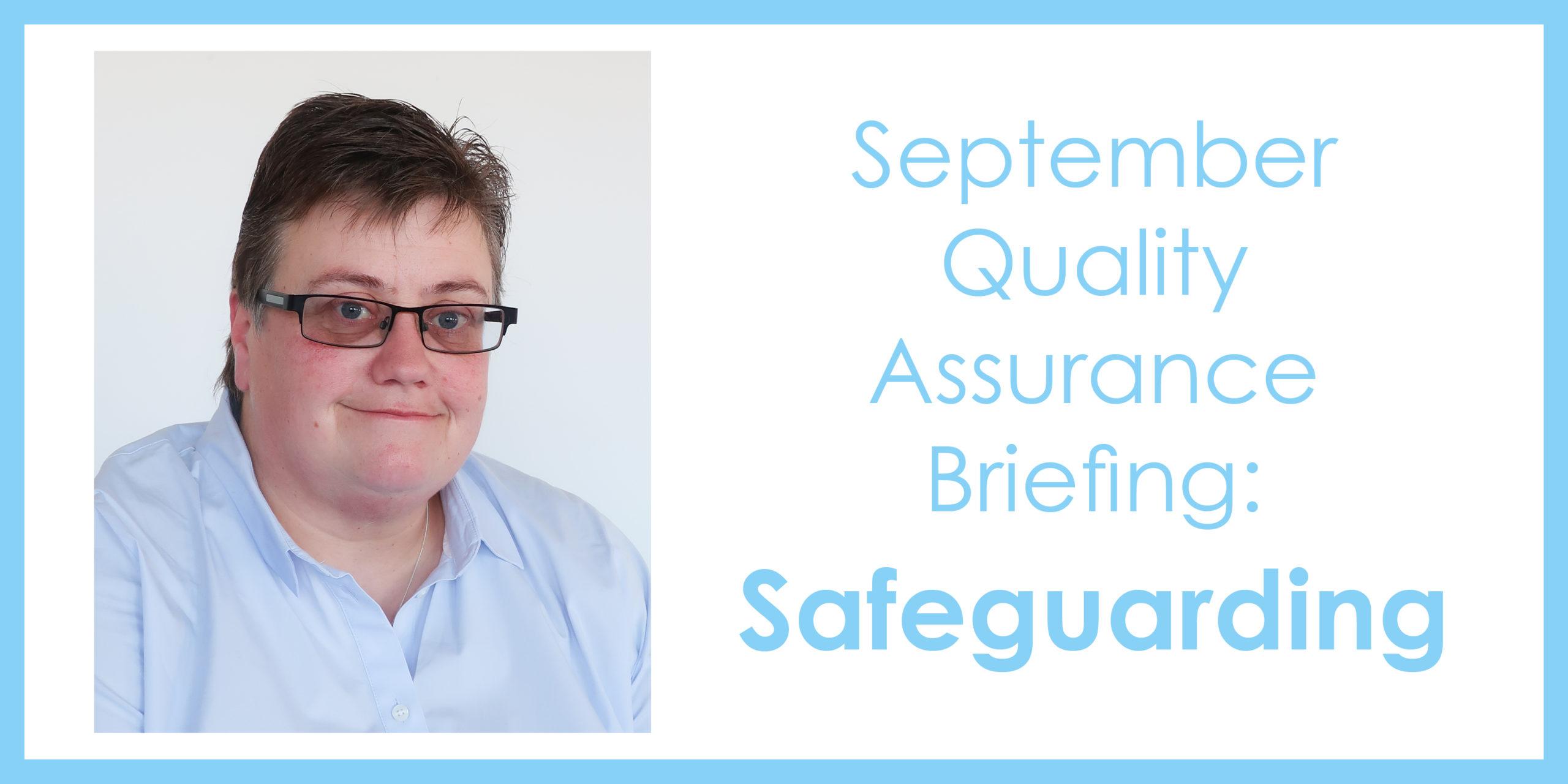 September Quality Assurance Briefing: Safeguarding